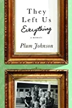 By Plum Johnson - They Left Us Everything: A Memoir (2014-04-02) [Paperback]