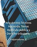 Arquitectos Técnicos Hacienda. Temas Hacienda pública y Derecho tributario.
