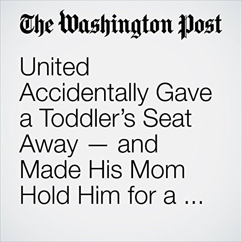 United Accidentally Gave a Toddler's Seat Away — and Made His Mom Hold Him for a 3-Hour Flight copertina