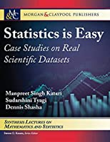 Statistics is Easy: Case Studies on Real Scientific Datasets (Synthesis Lectures on Mathematics and Statistics)