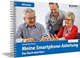 Smartphonekurs für Senioren - Das Kursbuch für Apple iPhones