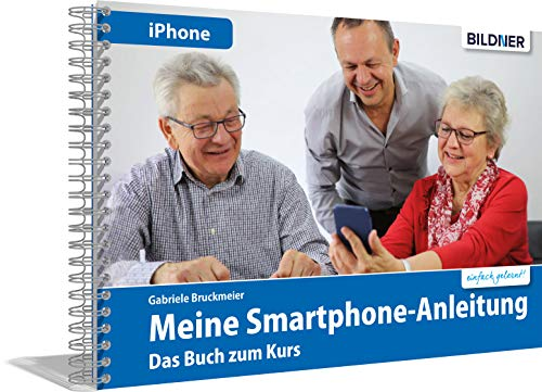 Smartphonekurs für Senioren – Das Kursbuch für Apple iPhones