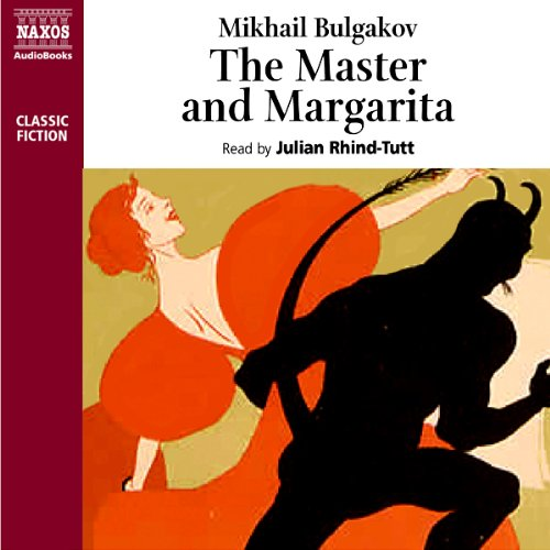 The Master and Margarita                   By:                                                                                                                                 Mikhail Bulgakov                               Narrated by:                                                                                                                                 Julian Rhind-Tutt                      Length: 8 hrs and 21 mins     20 ratings     Overall 4.1