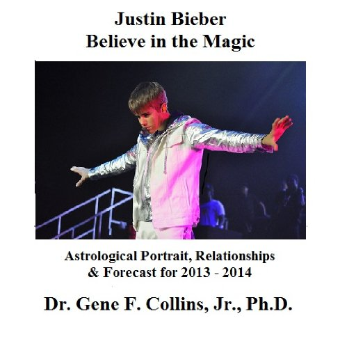 Justin Bieber - Believe in the Magic: Astrological Portrait, Relationships & Forecast for 2013 - 2014