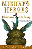 Illusions and Infamy (Mishap's Heroes Book 4)
