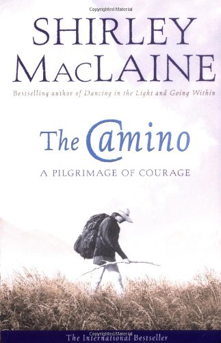 Maclaine, S: Camino: A Pilgrimage of Courage