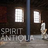 Spirit Antiqua, Klangvisionen der Hildegard von Bingen