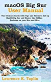 macOS Big Sur User Manual: The Ultimate Guide with Tips and Tricks to...