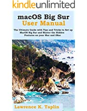 macOS Big Sur User Manual: The Ultimate Guide with Tips and Tricks to Set up MacOS Big Sur and Master the Hidden Features on your Mac and iMac