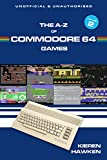 The A-Z of Commodore 64 Games: Volume 2