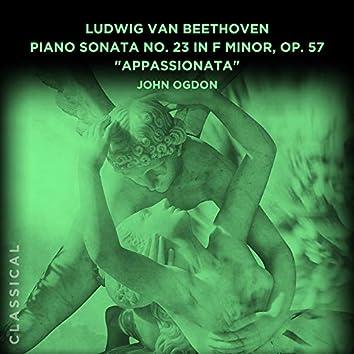"""Ludwig van Beethoven: Piano Sonata No. 23 in F Minor, Op. 57 """"Appassionata"""""""