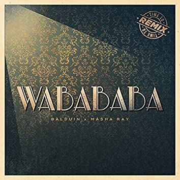 Wabababa (Time to Remix)