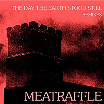The Day The Earth Stood Still (Remixes)