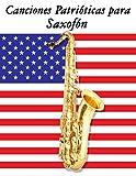 Canciones Patrióticas para Saxofón: 10 Canciones de Estados Unidos