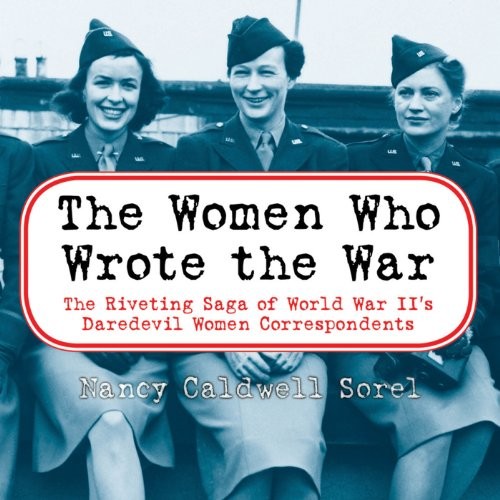 The Women Who Wrote the War audiobook cover art