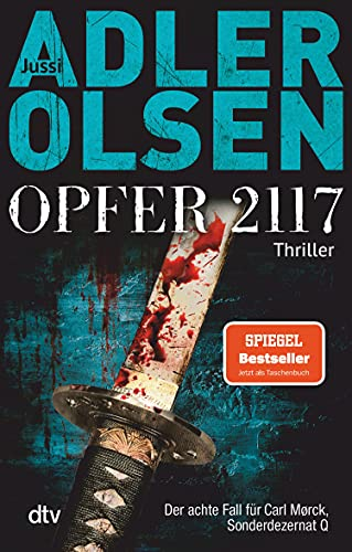 Opfer 2117: Der achte Fall für Carl Mørck, Sonderdezernat Q, Thriller (Carl-Mørck-Reihe 8)