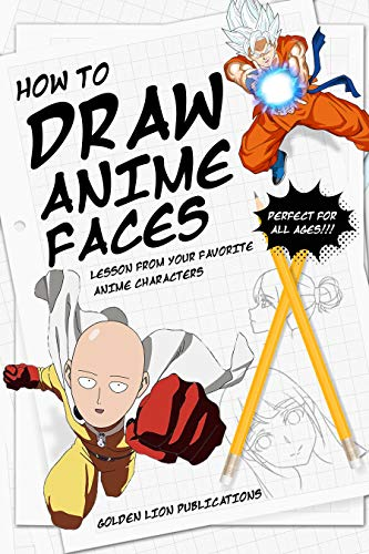 How to Draw Anime Faces: Lessons From Your Favorite Anime Characters | Perfect for All Ages!