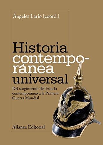 Historia contemporánea universal: Del surgimiento del Estado contemporáneo a la Primera Guerra Mundial (El Libro Universitario - Manuales)