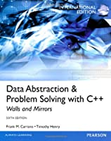 Data Abstraction & Problem Solving with C++: International Edition, 6th Edition Front Cover