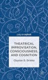 Image of Theatrical Improvisation, Consciousness, and Cognition