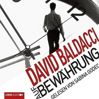 Auf Bewährung                   Autor:                                                                                                                                 David Baldacci                               Sprecher:                                                                                                                                 Sabina Godec                      Spieldauer: 6 Std. und 56 Min.     96 Bewertungen     Gesamt 4,2