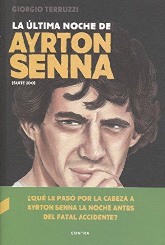 La última noche de Ayrton Senna