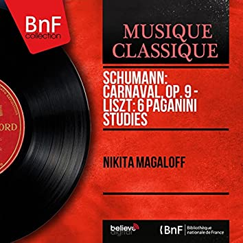 Schumann: Carnaval, Op. 9 - Liszt: 6 Paganini Studies (Mono Version)