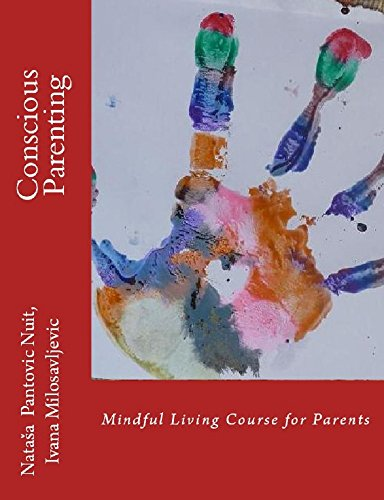 Conscious Parenting: Mindful Living Course for Parents (AoL Mindfulness Book 5)