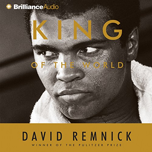 King of the World                   By:                                                                                                                                 David Remnick                               Narrated by:                                                                                                                                 Dick Hill                      Length: 6 hrs     88 ratings     Overall 4.4