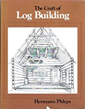 Best the craft of log building Reviews