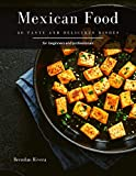 Mexican Food: 30 tasty and delicious dishes (English Edition)
