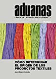Cómo determinar el origen de los productos textiles (Libros de la Fundación Aduanera)