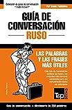 Guía de Conversación Español-Ruso y mini diccionario de 250 palabras: 258 (Spanish collection)