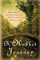 A Hobbit Journey: Discovering The Enchantment Of J. R. R. Tolkien's Middle-Earth