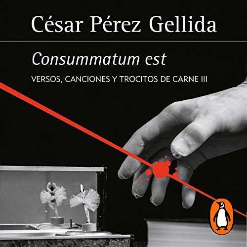Couverture de Consummatum est (Versos, canciones y trocitos de carne 3) [Consummatum est (Verses, Songs and Pieces of Meat 3)]