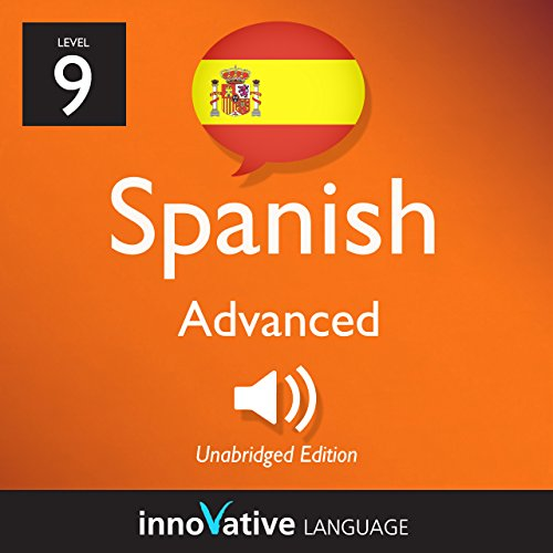 Learn Spanish - Level 9: Advanced Spanish, Volume 3: Lessons 1-25 audiobook cover art