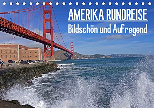 AMERIKA RUNDREISE Bildschön und Aufregend. Entdecke den Südwesten der USA (Tischkalender 2021 DIN A5 quer)
