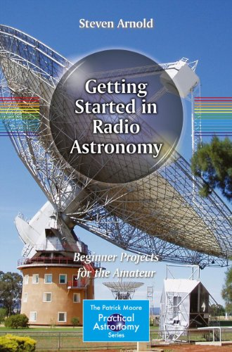 Getting Started in Radio Astronomy: Beginner Projects for the Amateur (The Patrick Moore Practical Astronomy Series) (English Edition)