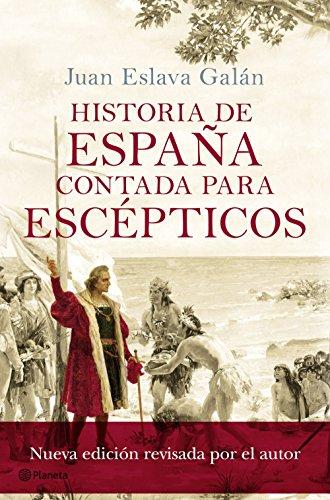 Historia de España contada para escépticos eBook: Galán, Juan ...