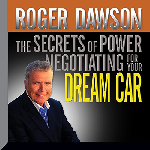 The Secrets of Power Negotiating for Your Dream Car audiobook cover art