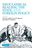 Neoclassical Realism, the State, and Foreign Policy (English Edition)