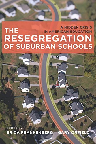 Download The Resegregation of Suburban Schools: A Hidden Crisis in American Education 1612504817