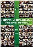 COCINA VEGETARIANA: 100 RECETAS JAPONESAS
