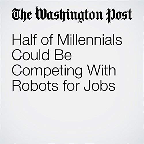 Half of Millennials Could Be Competing With Robots for Jobs copertina