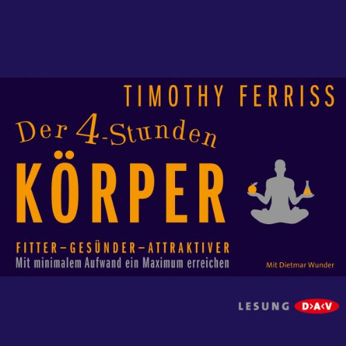 Der 4-Stunden-Körper     Fitter - Gesünder - Attraktiver              Written by:                                                                                                                                 Timothy Ferriss                               Narrated by:                                                                                                                                 Dietmar Wunder                      Length: 4 hrs and 55 mins     Not rated yet     Overall 0.0