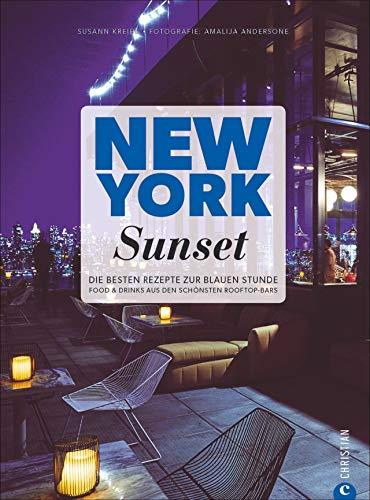 New York Sunset. Die besten Rezepte zur blauen Stunde. Barfood, Cocktails und Longdrinks: empfohlen von den schönsten Rooftop-Bars in New York. Das ... die Zeit zwischen Feierabend und Abendessen.