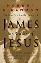 James Brother Of Jesus A Key To Unlocking The Secrets Of Early