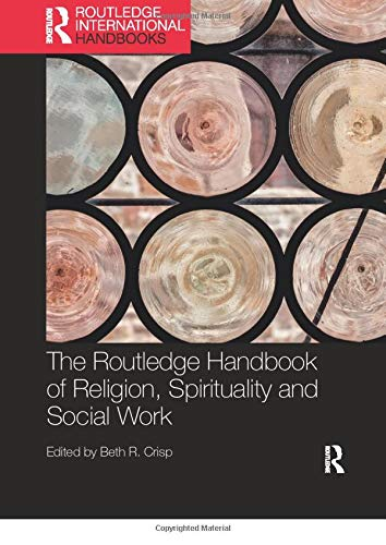 Compare Textbook Prices for The Routledge Handbook of Religion, Spirituality and Social Work Routledge International Handbooks 1 Edition ISBN 9780367352196 by Crisp, Beth R.
