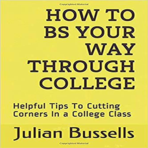 How to BS Your Way Through College audiobook cover art