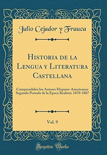 Historia de la Lengua y Literatura Castellana, Vol. 9: Comprendidos los Autores...